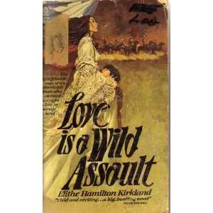 Love is a Wild Assault Books