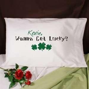 Wanna Get Lucky Irish St. Patricks Day Pillowcase