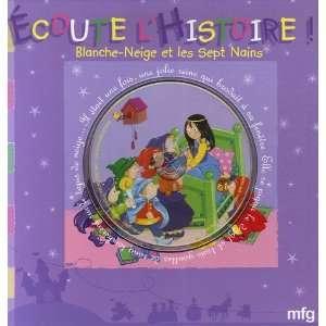 Blanche Neige et les sept nains (9782750202613): Marie Laure Viney