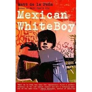 Mexican WhiteBoy [Hardcover] Matt de la Pena Books