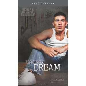 To Catch a Dream (Urban Underground) [Paperback] Anne