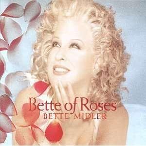 Bette of Roses Bette Midler Music