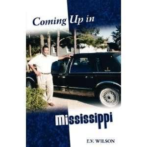Coming Up in Mississippi (9781592991785) E. V. Wilson