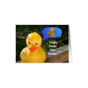 Sis to Sis, Happy Twins Day Sister Ducky Thinking of Sister Ducky