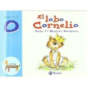 El lobo Cornelio: Juega Con La O (Zoo; Zoo De Las Letras