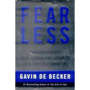 Fear Less Real Truth About Risk, Safety, and Security in