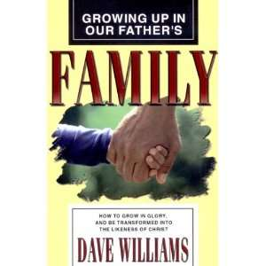 Growing up in Our Fathers Family David R. Williams 9780938020110