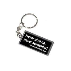 Give Up Never Surrender   Galaxy Quest   New Keychain Ring Automotive