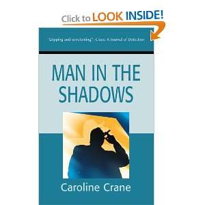 Man in the Shadows (9780595210671): Caroline Crane: Books