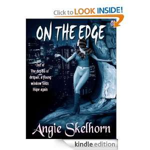 On The Edge eBook: Angie Skelhorn: Kindle Store