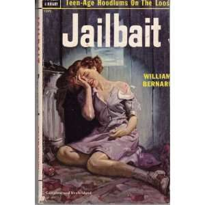 Jailbait William Bernard Books