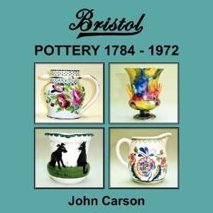 Bristol Pottery 1784   1972 (9780755204113) John Carson Books