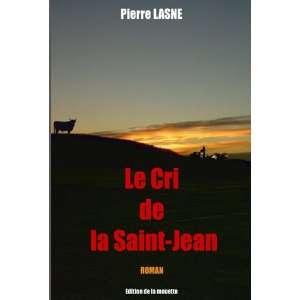 le cri de la saint jean (9782950586933): Books