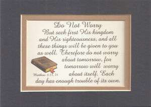 MATTHEW 6:33,34 Dont WORRY BIBLE verses poems plaques