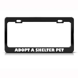 Adopt A Shelter Pet Dog Cat Metal license plate frame Tag