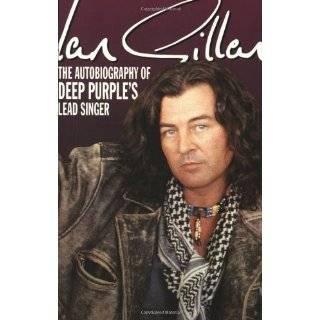 Ian Gillan The Autobiography of Deep Purples Lead Singer by Ian
