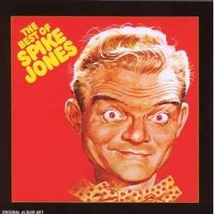 The Best of Spike Jones Spike Jones Music
